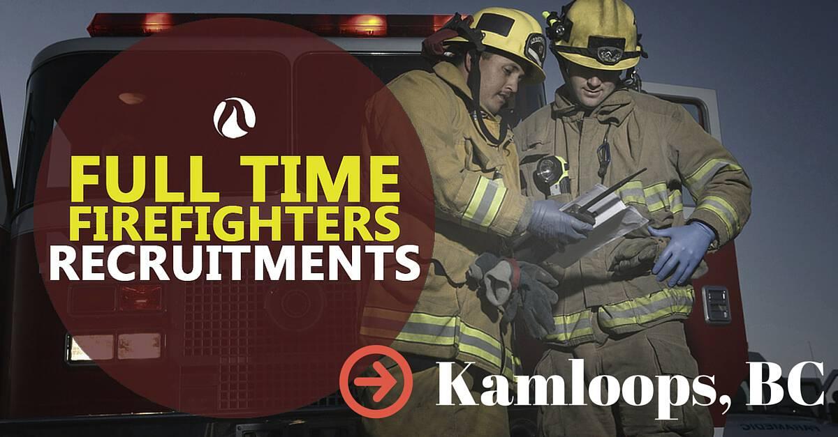 Firefighter Recruitment 2016 Kamloops Bc Fire